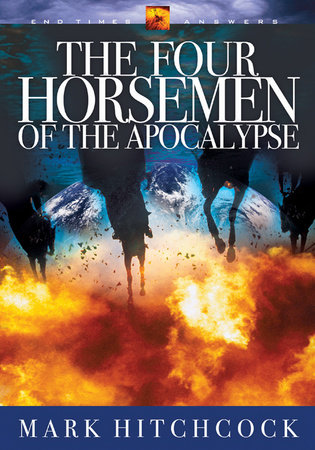 The Four Horsemen of the Apocalypse by Mark Hitchcock