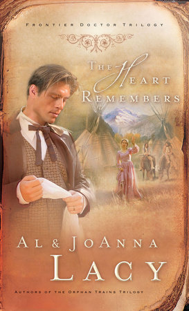 The Heart Remembers by Al Lacy and Joanna Lacy
