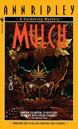 Mulch by Ann Ripley