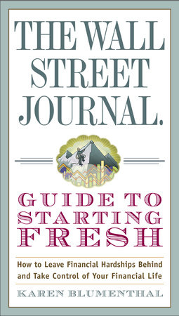The Wall Street Journal Guide to Starting Fresh by Karen Blumenthal