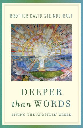 Deeper Than Words by David Steindl-Rast