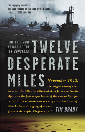 Twelve Desperate Miles by Tim Brady