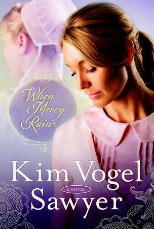 When Mercy Rains by Kim Vogel Sawyer