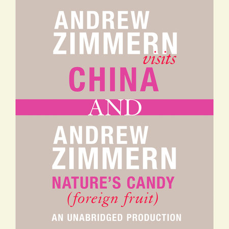 Andrew Zimmern visits China and Andrew Zimmern, Nature's Candy (Foreign Fruits) by Andrew Zimmern