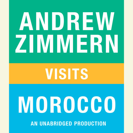 Andrew Zimmern visits Morocco by Andrew Zimmern