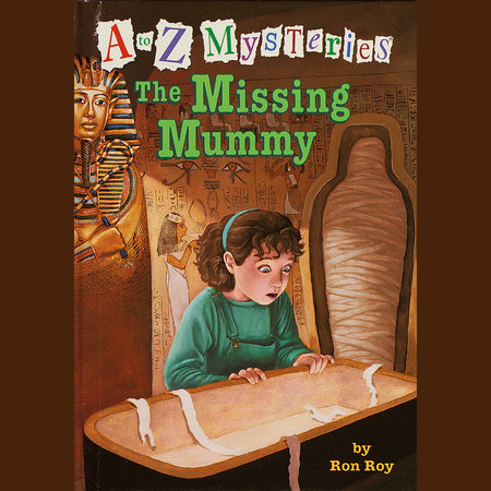 A to Z Mysteries: The Missing Mummy by Ron Roy
