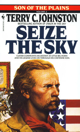 Seize the Sky by Terry C. Johnston