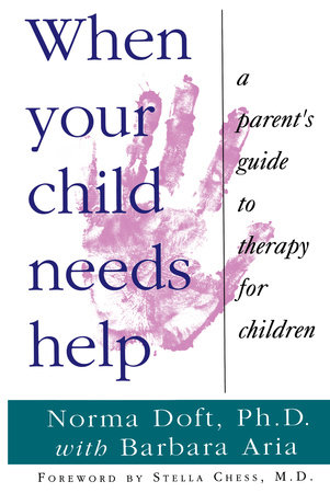 When Your Child Needs Help by Norma Doft, Ph.D.