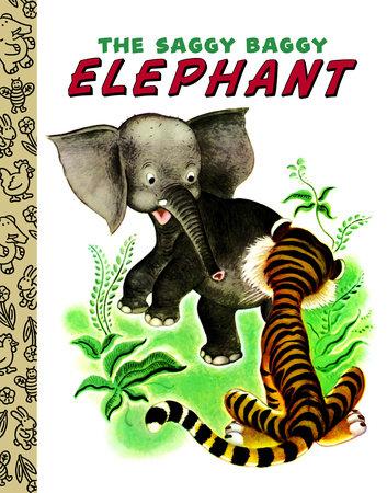 The Saggy Baggy Elephant by Kathryn Jackson and Byron Jackson