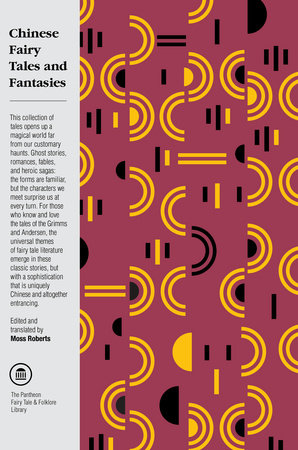 Chinese Fairy Tales and Fantasies by Moss Roberts | PenguinRandomHouse com:  Books