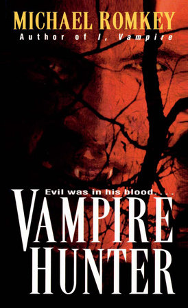 Vampire Hunter by Michael Romkey