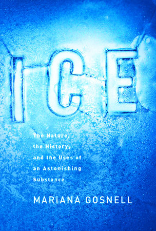 Ice by Mariana Gosnell