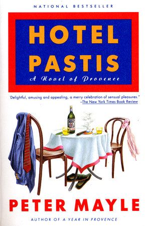 Hotel Pastis by Peter Mayle