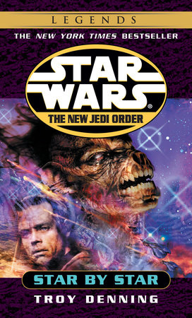 Star by Star: Star Wars Legends (The New Jedi Order) by Troy Denning
