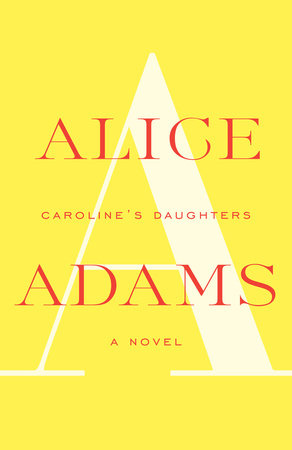 Caroline's Daughters by Alice Adams
