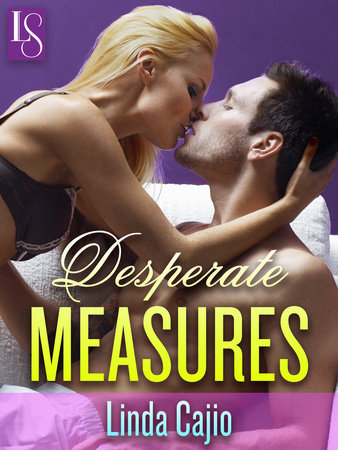 Desperate Measures by Linda Cajio