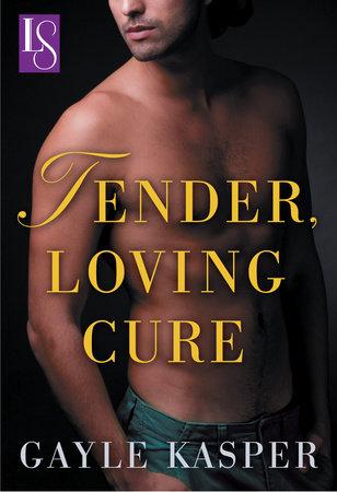 Tender, Loving Cure by Gayle Kasper