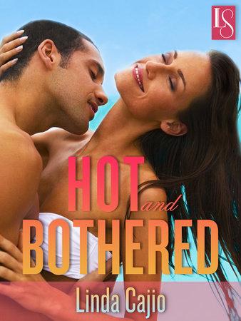 Hot and Bothered by Linda Cajio