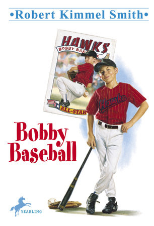 Bobby Baseball by Robert Kimmel Smith