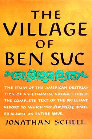 Village of Ben Suc by Jonathan Schell