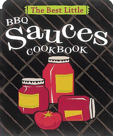 The Best Little BBQ Sauces Cookbook by Karen Adler