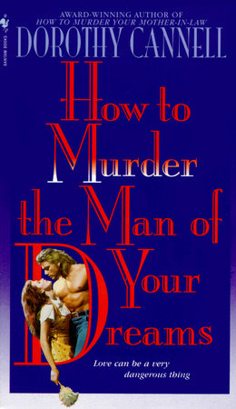 How to Murder the Man of Your Dreams by Dorothy Cannell