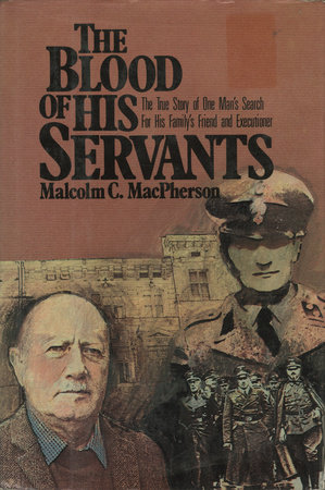 The Blood of His Servants by Malcolm MacPherson