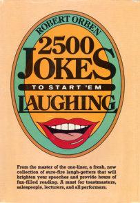 2500 Jokes to Start 'Em Laughing