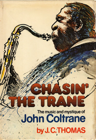 Chasin the Trane by J.C. Thomas