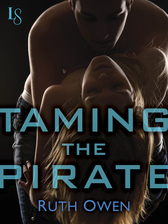 Taming the Pirate by Ruth Owen