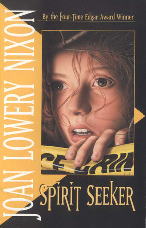 Spirit Seeker by Joan Lowery Nixon