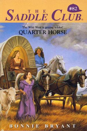 Quarter Horse by Bonnie Bryant