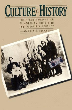 CULTURE AS HISTORY by Warren Susman
