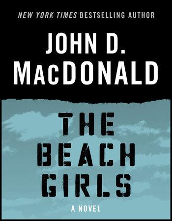 The Beach Girls by John D. MacDonald