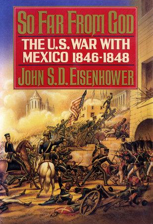 So Far from God by John S.D. Eisenhower