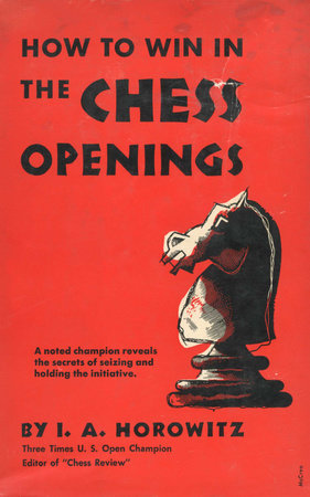 How to Win in the Chess Openings by I.A. Horowitz