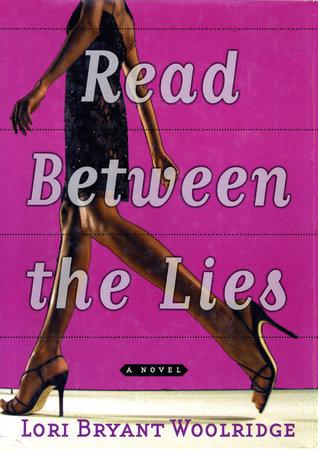 Read Between the Lies by Lori Bryant-Woolridge
