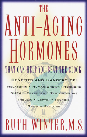The Anti-Aging Hormones by Ruth Winter