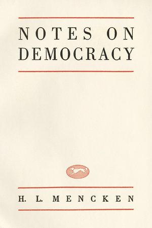 Notes On Democracy by H.L. Mencken