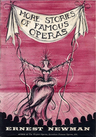 More Stories of Famous Operas by Ernest Newman