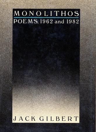 Monolithos by Jack Gilbert