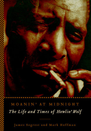 Moanin' at Midnight by James Segrest and Mark Hoffman