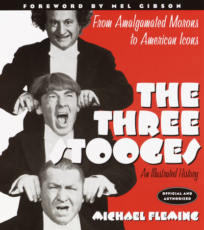The Three Stooges by Michael Fleming