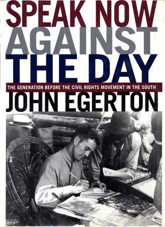 Speak Now Against The Day by John Egerton
