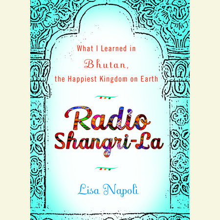Radio Shangri-La by Lisa Napoli