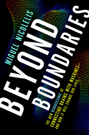 Beyond Boundaries by Miguel Nicolelis