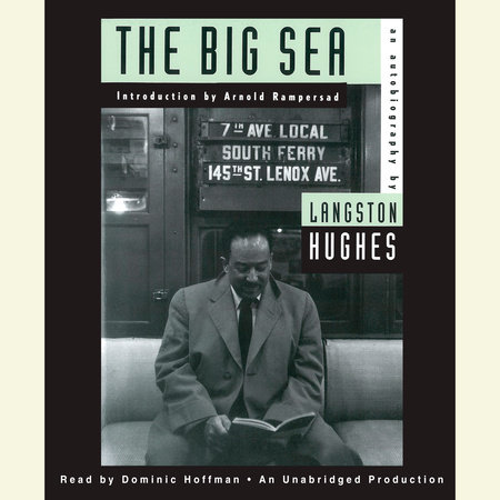 The Big Sea by Langston Hughes and Arnold Rampersad