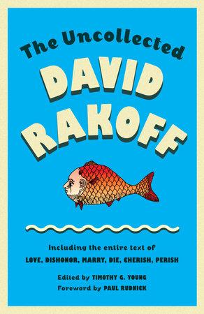 The Uncollected David Rakoff by David Rakoff