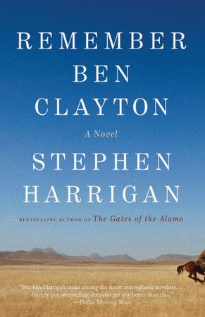 Remember Ben Clayton by Stephen Harrigan