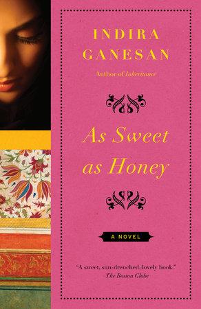 As Sweet As Honey by Indira Ganesan